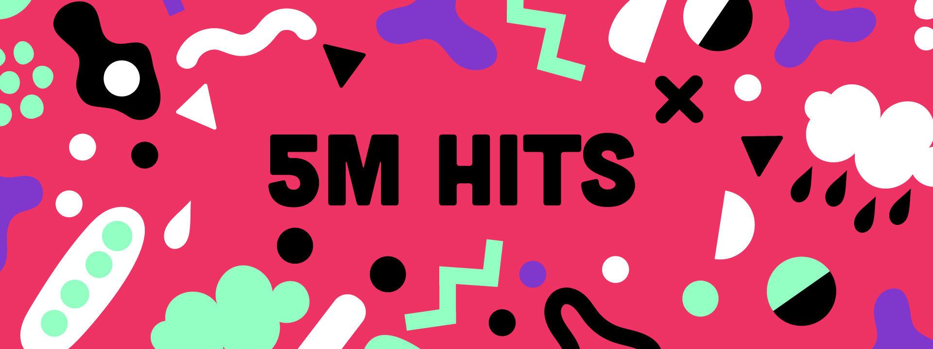 5 million hits!